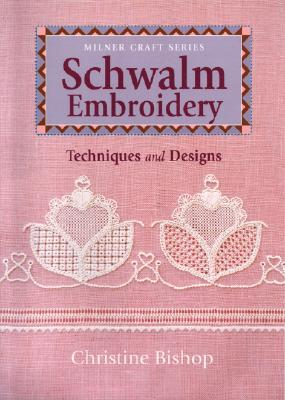 Schwalm Embroidery By Bishop, Christine